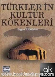 Ergun Candan - Türklerin Kültür Kökenleri