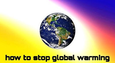 how to stop global warming