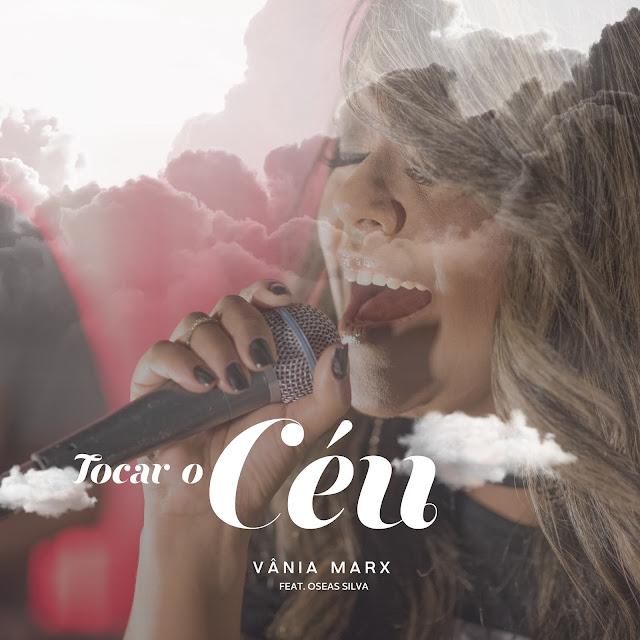 Vânia Marx apresenta single e clipe 'Tocar o Céu'