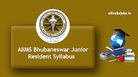 AIIMS Bhubaneswar Junior Resident Syllabus