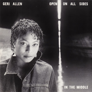 Geri Allen, Open on All Sides in the Middle