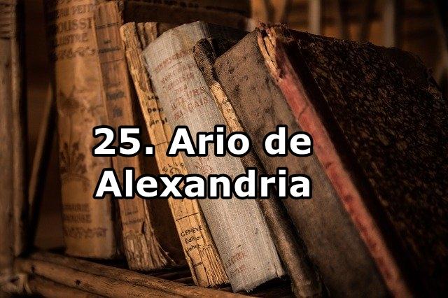 25. Ario de Alexandria