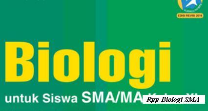 Download Rpp BIOLOGI SMA Kelas XI XII Kurikulum 2013 Revisi 2017 2018 Semester 1 2 Ganjil dan Genap
