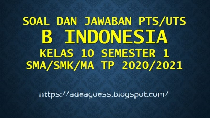 Download Soal Pts Uts B Indonesia Kelas 10 Semester 1 Sma Smk Ma Kurikulum 2013 Tp 2020 2021 Sdn Sobang 2