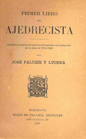 Primer Libro del Ajedrecista, de Josep Paluzíe i Lucena, edición impresa de 1917