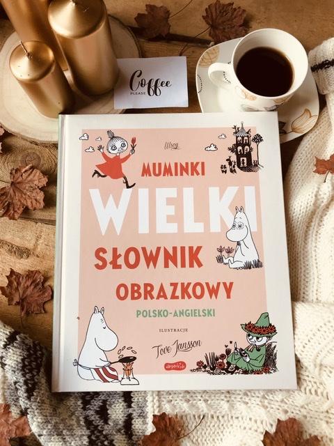 Muminki. Wielki słownik obrazkowy. Polsko-angielski, ilustr. Tove Jansson