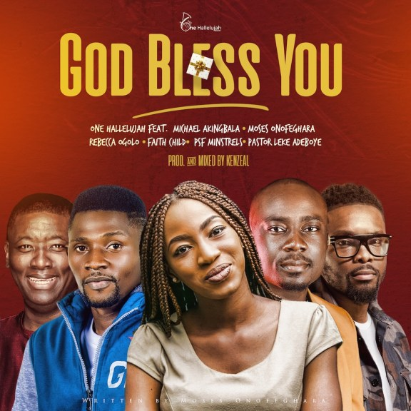 Audio + Video: One Halleluyah ft. Michael Akingbala, Moses Onofeghara, Rebecca Ogolo, Faith Child, PSF Minstrels & Pastor Leke Adeboye – God Bless You