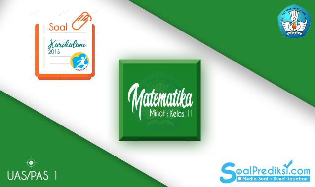 Latihan Soal UAS Matematika Peminatan Kelas 11 Semester 1 K13 2020 dan Kunci Jawaban