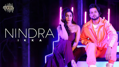 Nindra Song Lyrics - Ikka - Punjabi Songs Lyrics