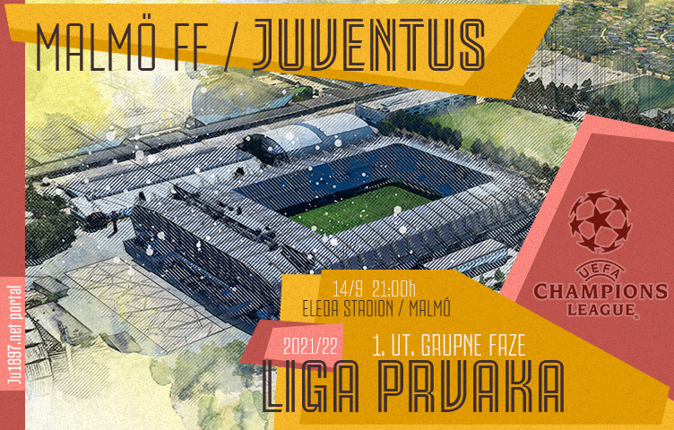 Liga prvaka 2021/22 / 1. kolo / Malmö - Juventus, utorak, 21:00h