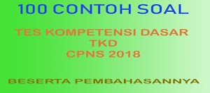 100 Contoh Soal CPNS Tes Kompetensi Dasar (TKD) dan Pembahasannya