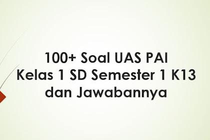 100+ Soal UAS PAI Kelas 1 SD Semester 1 K13 dan Jawabannya