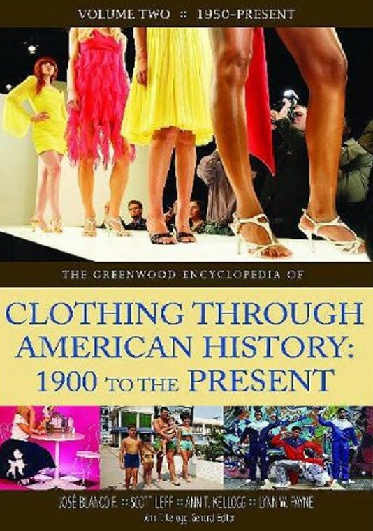 The Greenwood Encyclopedia Of Clothing Through American History 1900 To The Present Volume 2, 1950-Present