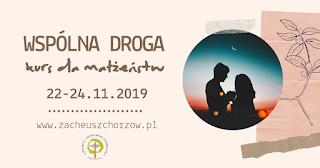 Kurs WSPÓLNA DROGA | 22-24 listopada 2019 w Chorzowie