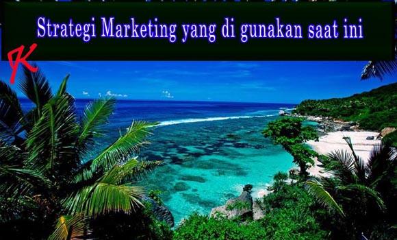 Strategi marketing yang digunakan saat ini