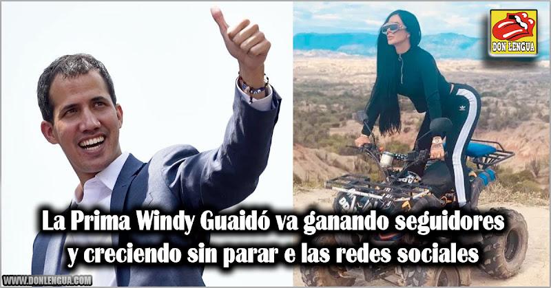 La Prima Windy Guaidó va ganando seguidores y creciendo sin parar e las redes sociales