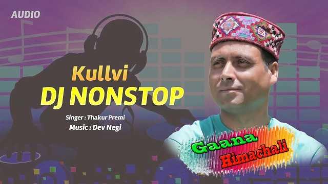 Kullvi DJ NonSToP mp3 Song Download Thakur premi ~ Gaana Himachali
