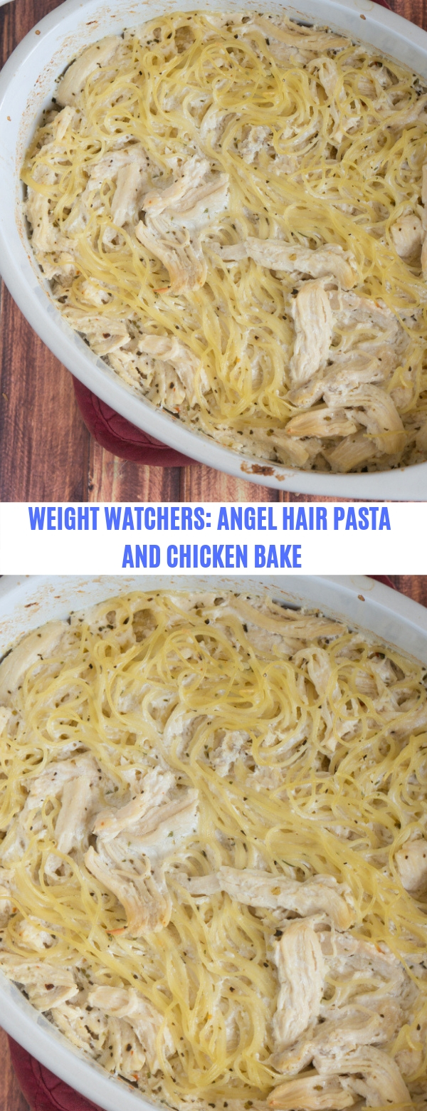WEIGHT WATCHERS: ANGEL HAIR PASTA AND CHICKEN BAKE