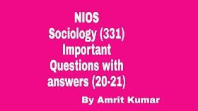 NIOS SOCIOLOGY (331) | IMPORTANT QUESTIONS WITH ANSWERS (20-21)-HINDI-MEDIUM