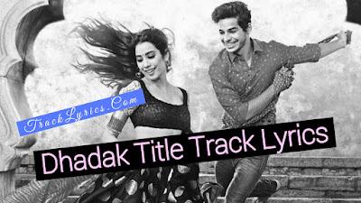 Dhadak-Title-Track-Song-Lyrics-Dhadak-2018-Ajay-Gogavale-Shreya-Ghoshal