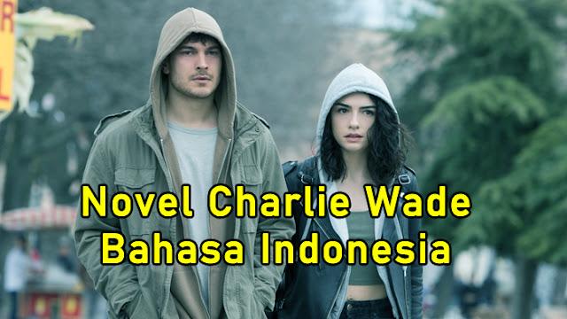 Novel Kharismatik Charlie Wade Bahasa Indonesia