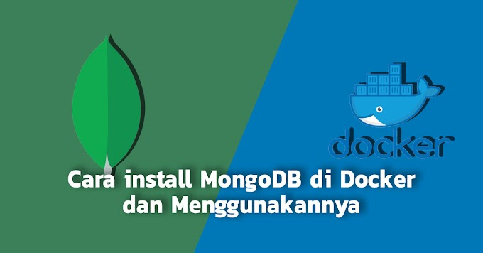 Cara Menginstal MongoDB di Docker dan Menggunakannya