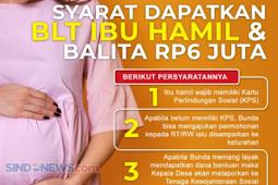 Syarat Mendapatkan BLT Ibu Hamil dan Balita Senilai Rp. 6 Juta