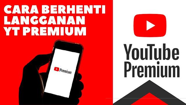 cara berhenti langganan Youtube Premium
