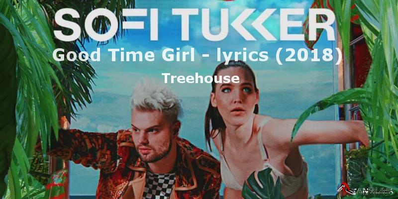 Treehouse, Good Time Girl, music 2018, lyrics, testo canzone