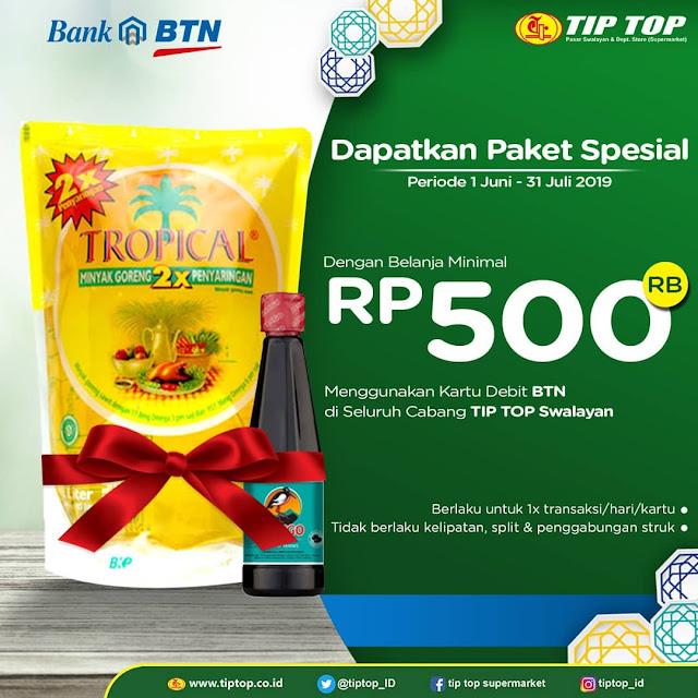 #TipTop - #Promo Paket Spesial Min Belanja 500K Pakaki Debit BTN (s.d 31 Juli 2019)