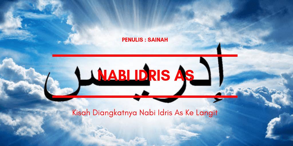 Kisah Diangkatnya Nabi Idris As Ke Langit