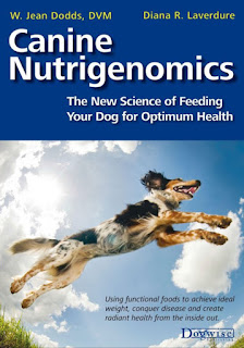 Canine Nutrigenomics, The New Science of Feeding Your Dog for Optimum Health