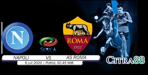 PREDIKSI NAPOLI VS AS ROMA 6 JULI 2020
