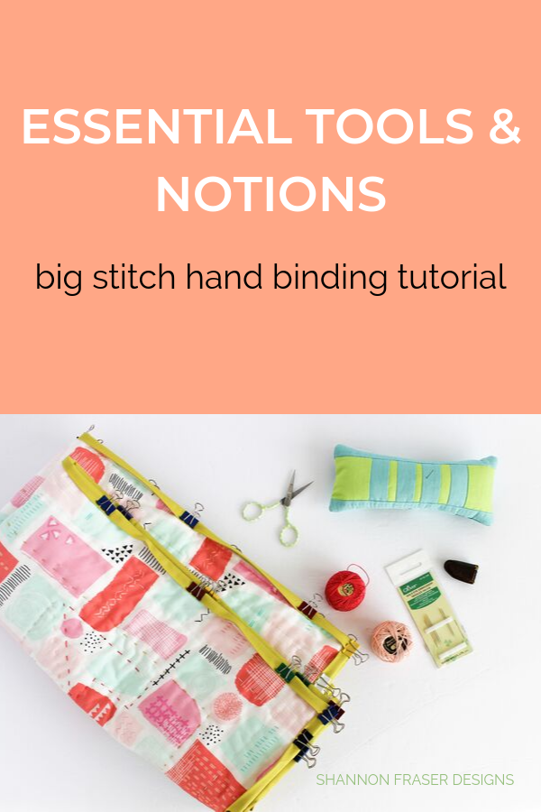 Notions and Tools needed for Big Stitch Hand Quilted Binding | Quilt Binding Tutorial Part 3 | Shannon Fraser Designs #bigstitchquilting #notions #quilting
