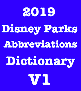 2019 Disney Parks Abbreviations Dictionary Version 1