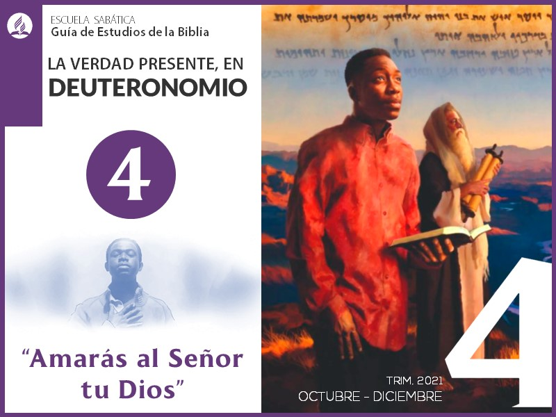 """Lección 4: """"Amarás al Señor tu Dios""""   Deuteronomio   Escuela Sabática 4T 2021"""