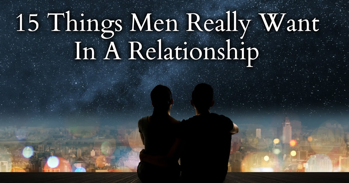3 things guys want in a relationship