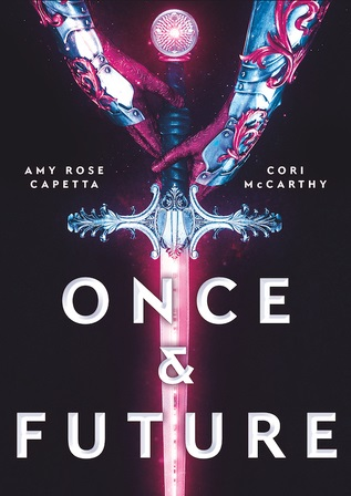 Once and Future by Cori McCarthy and Amy Rose Capetta