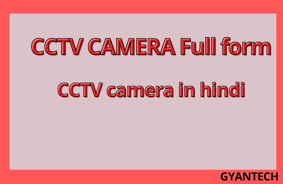 CCTV Camera Ka Full Form