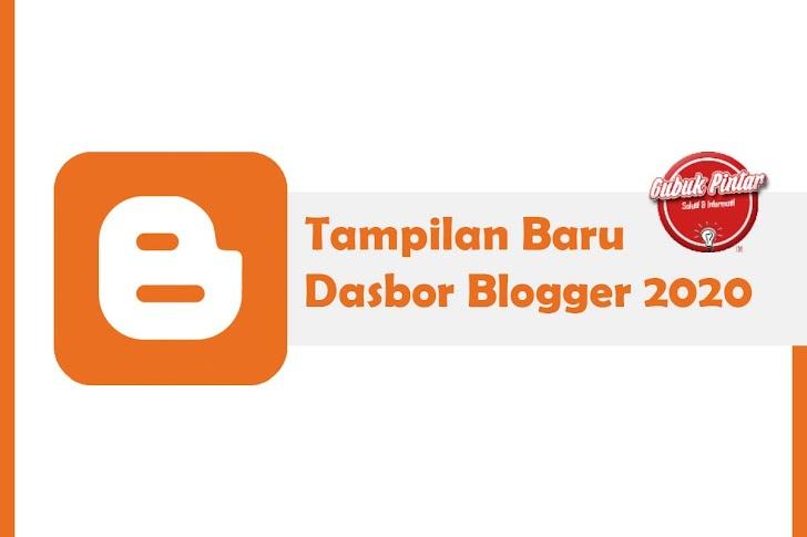Lebih Menarik, Seperti Ini Tampilan Baru Pada Dasbor Blogger 2020