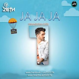 Ja Ja Ja (Moombahton Editz) - DJ ZETN REMiX.mp3