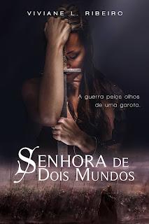[Resenha] Senhora de Dois Mundos - Viiane L. Ribeiro