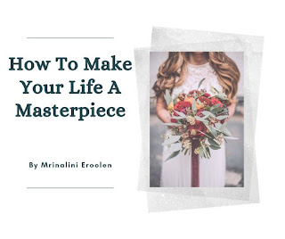 How To Make Your Life A Masterpiece