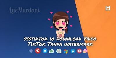 ssstiktok io Download Video TikTok Tanpa watermark