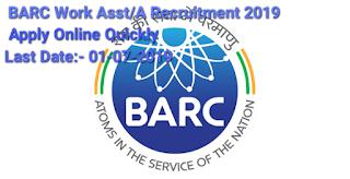 BARC Work Asst/A Recruitment 2019- Apply Online for 74 Post