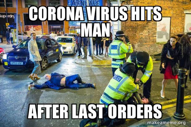 corona virus hits man - after last orders - corona beer meme