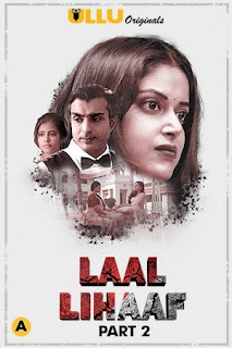 Download Laal Lihaaf (2021) Part 2 Ullu Hindi Web Series HDRip 1080p | 720p | 480p | 300Mb | 700Mb