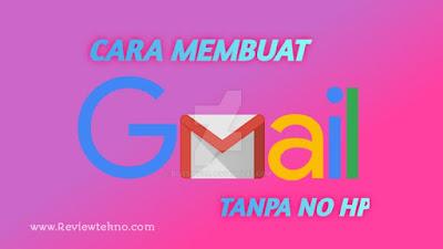 Tutorial Membuat Akun Gmail Tanpa No Hp terbaru