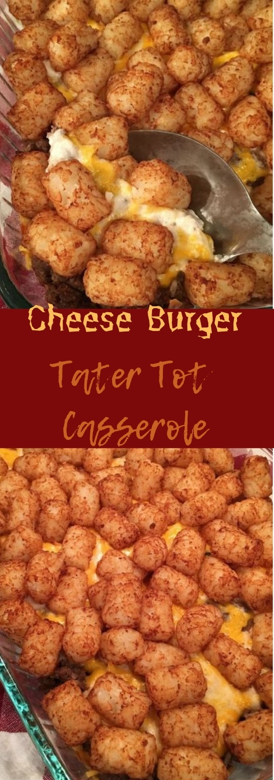 Cheeseburger Tater Tot Casserole #deliciousrecipe #dinner