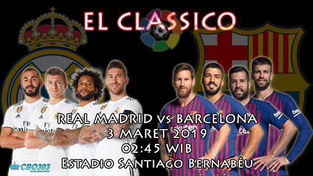 Prediksi Tepat Liga Spanyol Antara Real Madrid vs Barcelona (3 Maret 2019)